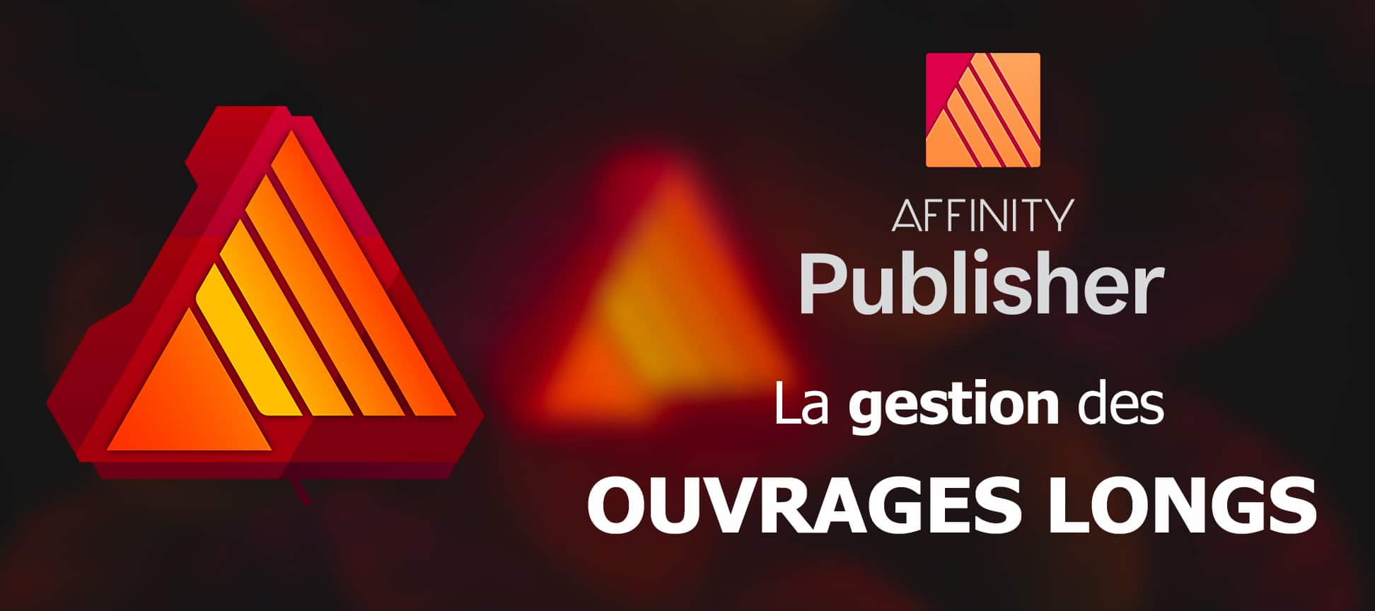 Gestion des ouvrages long dans Affinity Publisher