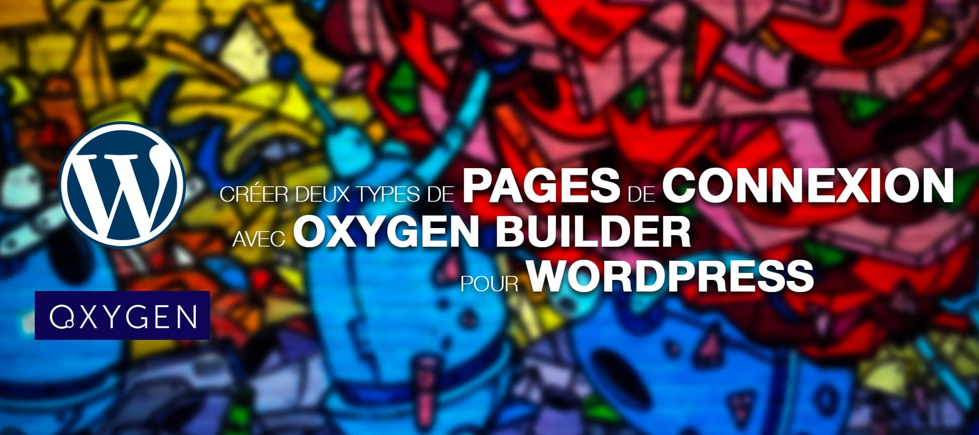 Créer deux types de pages de connexion avec Oxygen pour WordPress