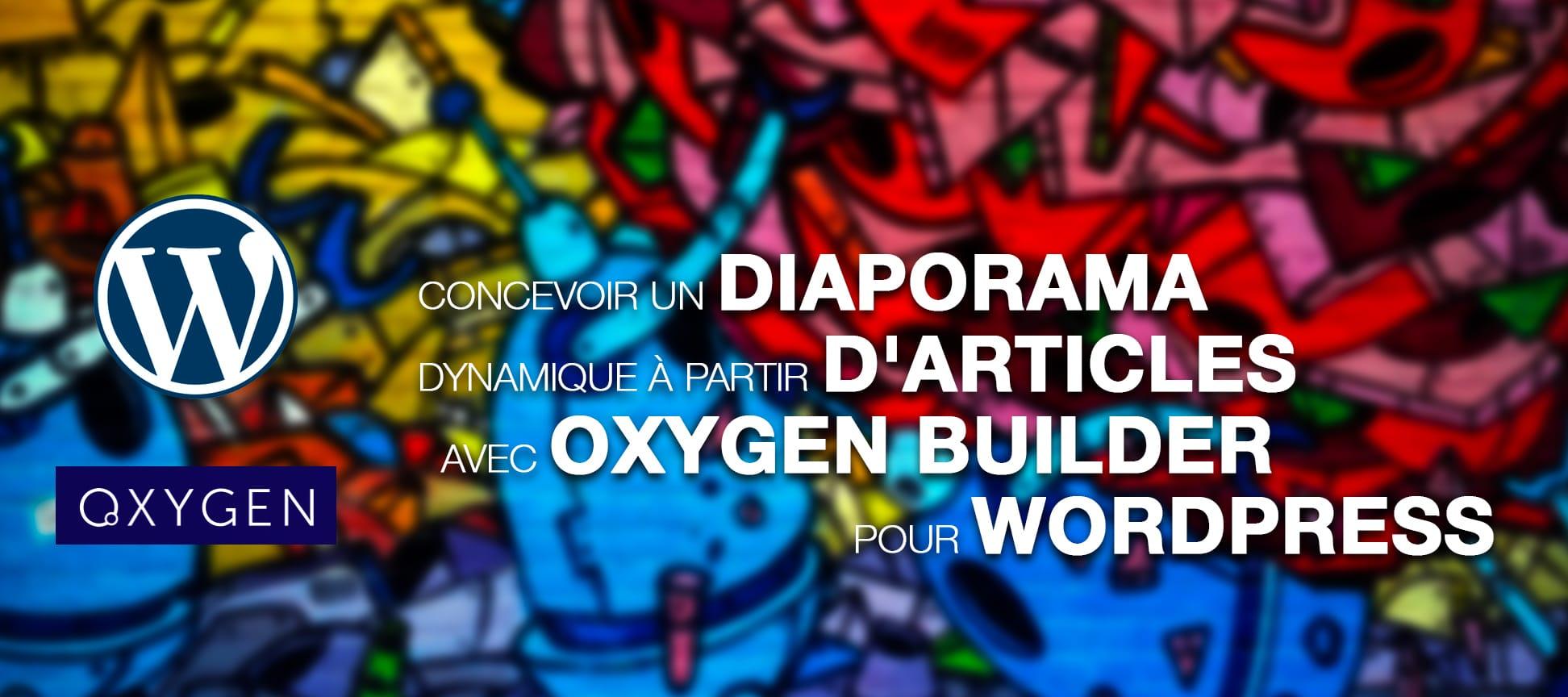 Concevoir un diaporama dynamique à partir d'articles et avec Oxygen pour Wordpress