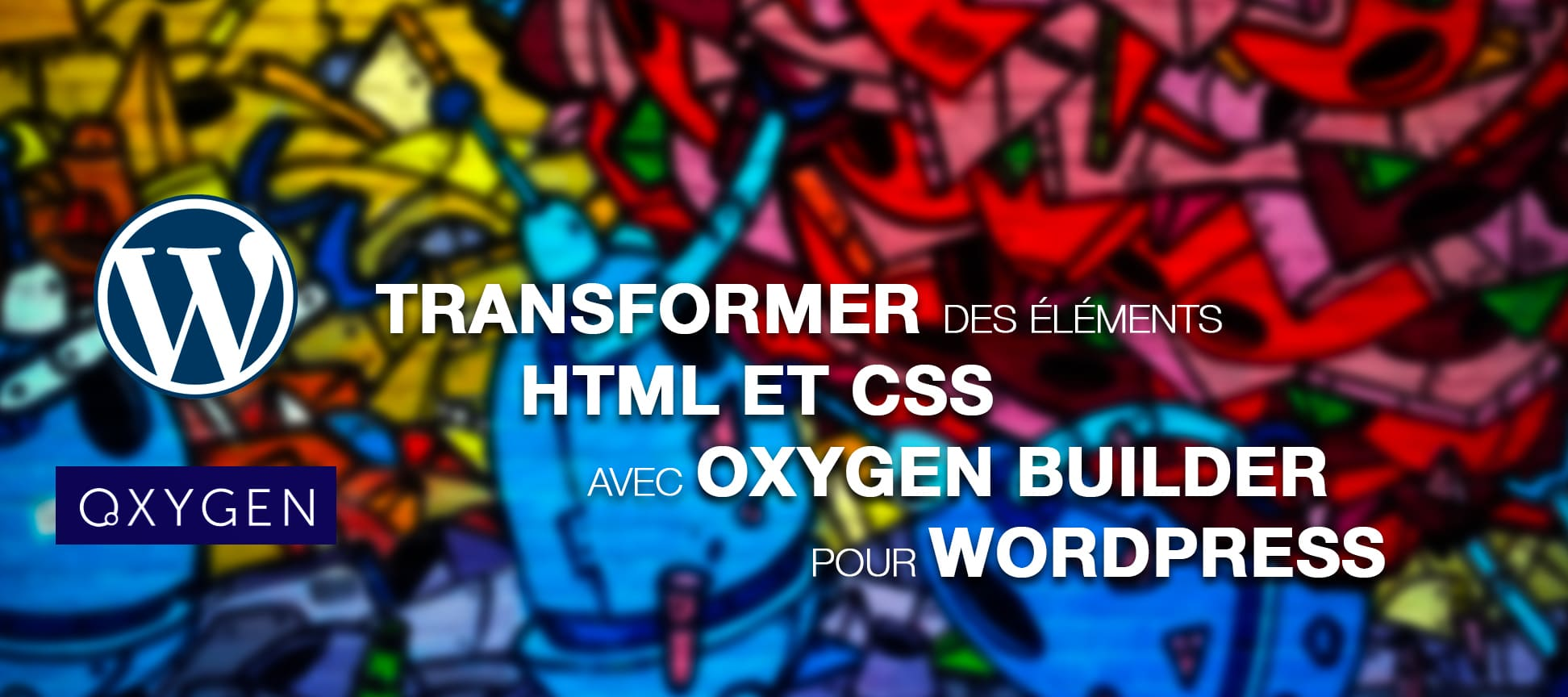 visuel formation transformer element html oxygen pour wordpress