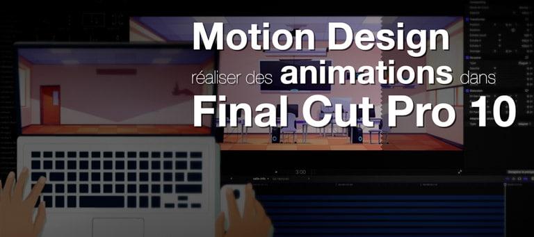 Motion Design: réaliser des animations dans Final Cut Pro et les exporter pour le Web